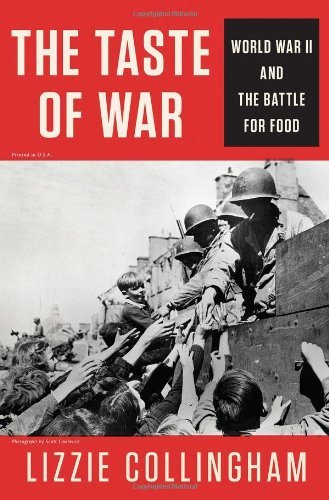 The Taste of War: World War II and the Battle for Food by Lizzie Collingham (2012-03-29)