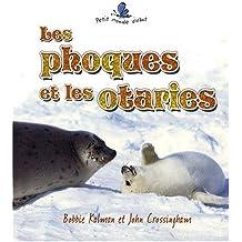 Les Phoques Et les Otaries = Seals and Sea Lions (Petit Monde Vivant)