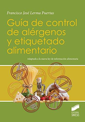 Guía de control de alergenos y etiquetado alimentario (Complementos de Formación nº 2) por Francisco José Lerma Puertas