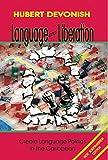 Language and Liberation: Creole Language Politics in the Caribbean (English Edition)