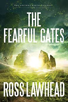 The Fearful Gates (An Ancient Earth) by [Lawhead, Ross]