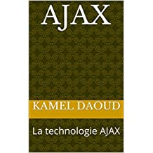 AJAX: La technologie AJAX (French Edition)