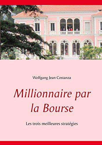 Millionnaire par la Bourse: Les trois meilleures stratégies