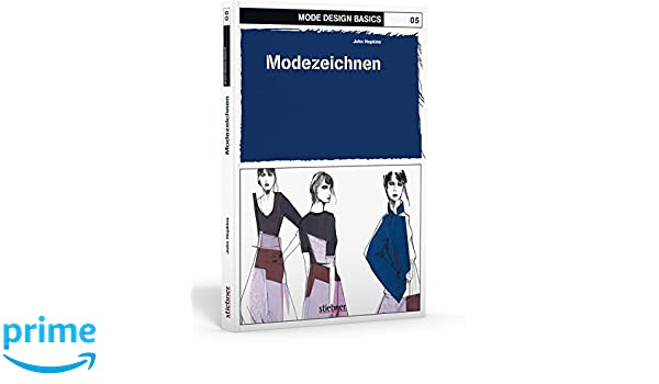 Mode Design Basics 05. Modezeichnen: Zweig der Modeindustrie, der ...