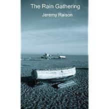 The Rain Gathering by Jeremy Raison (2014-08-31)