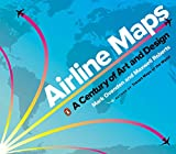 Airline Maps: A Century of Art and Design - Mark Ovenden, Maxwell Roberts