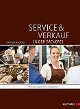 Service und Verkauf in der Bäckerei: Mit Herz und Hirn verkaufen