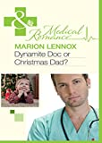 Dynamite Doc or Christmas Dad? (Mills & Boon Medical) (English Edition)