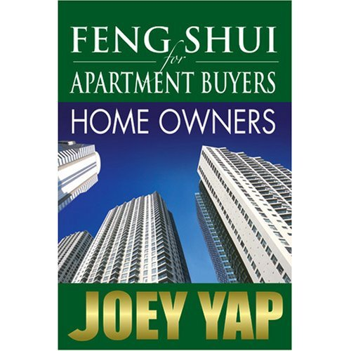 Feng Shui for Apartment Buyers - Home Buyers by Joey Yap (October 01,2007) par Joey Yap