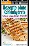 Rezepte ohne Kohlenhydrate ● Dukan-freundliche Rezepte