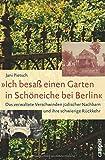 »Ich besaß einen Garten in Schöneiche bei Berlin«: Das verwaltete Verschwinden jüdischer Nachbarn und ihre schwieri
