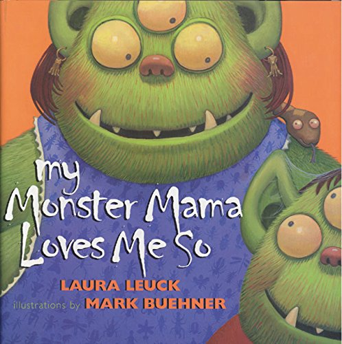 My Monster Mama Loves Me So por Laura Leuck