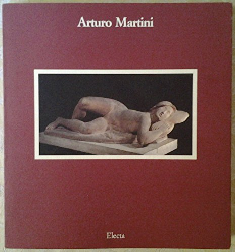 Arturo Martini 1889-1947. L'oeuvre sculpté