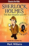 Sherlock Holmes re-told for children : The Red-Headed League: American-English Edition (Classics For Kids : Sherlock Holmes Book 3)