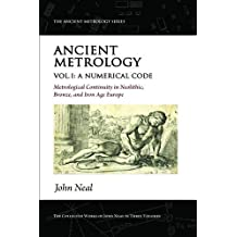 Ancient Metrology: A Numerical Code - Metrological Continuity in Neolithic, Bronze, and Iron Age Europe