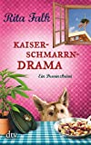 Kaiserschmarrndrama: Der neunte Fall für den Eberhofer, Ein Provinzkrimi (Franz Eberhofer) - Rita Falk