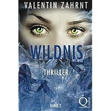 Wildnis: Band 2: Thriller (Wildnis-Thriller-Trilogie)