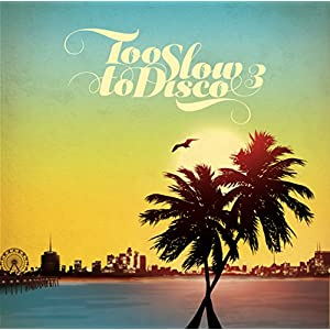 Too Slow to Disco Volume 3 - Limited Edition