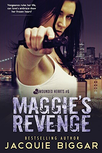Maggie's Revenge: Wounded Hearts- Book 6 by [Biggar, Jacquie]