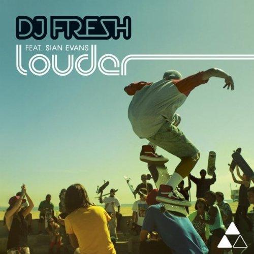 DJ Fresh Featuring Sian Evans  - Louder