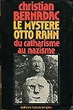 Le Mystère Otto Rahn : Le Graal et Montségur. Du catharisme au nazisme.