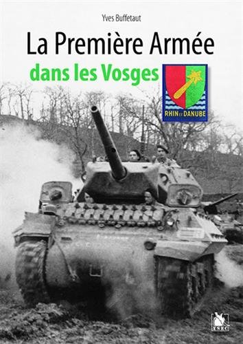 La premire arme franaise dans les Vosges, 1944-45