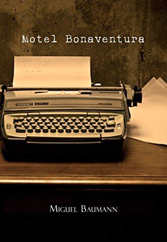 Motel Bonaventura por Miguel Baumann