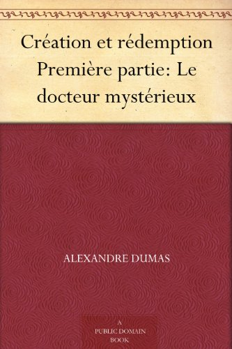 Couverture du livre Création et rédemption Première partie: Le docteur mystérieux
