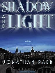 Shadow and Light: A Novel by Jonathan Rabb (2009-05-14)