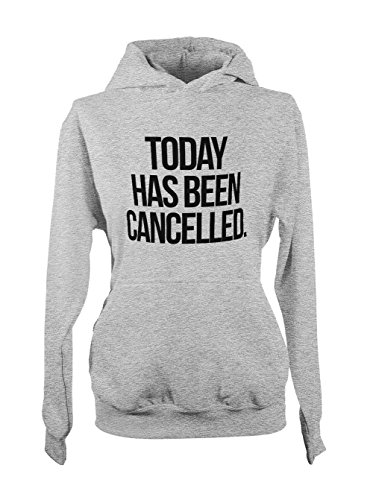 Today has Been Cancelled Amusant Femme Capuche Sweatshirt Gris