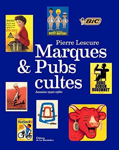 Marques et pubs cultes. Années 1940-1960