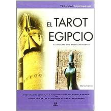 El Tarot Egipcio: El Enigma del Antíguo Egipto (Técnicas Milenarias)