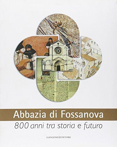 Abbazia di Fossanova. Ediz. illustrata