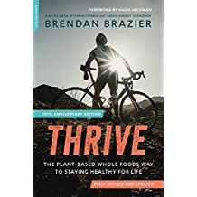 Thrive.10th Anniversary Edition: The Plant-Based Whole Food Way to staying healthy for Life
