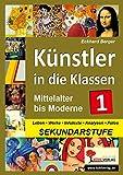 Künstler in die Klassen 1: Mittelalter bis Moderne