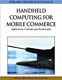 [Handheld Computing for Mobile Commerce: Applications, Concepts and Technologies] (By: Wen-Chen Hu) [published: February, 2011]