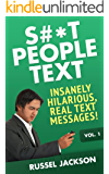 S#*t People Text: Insanely Hilarious, Real Text Messages! (English Edition)