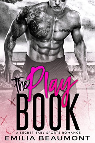 The Playbook (a Secret Baby Sports Romance) (Damaged 1) (English Edition) (Bücher Kindle Bbw Gratis)
