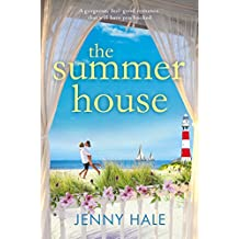 The Summer House: A gorgeous feel good romance that will have you hooked (English Edition)