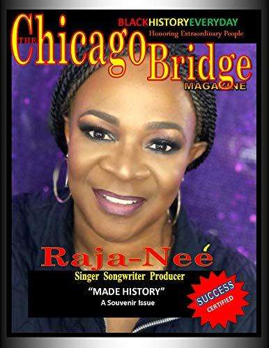 The Chicago Bridge Magazine : Black History Everyday Honoring Extraordinary People Meet Raja-Nee' (English Edition) (Bridge-magazin)