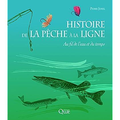 Histoire de la pêche à la ligne: Au fil de l'eau et du temps