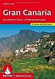 Gran Canaria: Die schönsten Küsten- und Bergwanderungen. 72 Touren mit GPS-Tracks (Rother Wanderführer) - Izabella Gawin