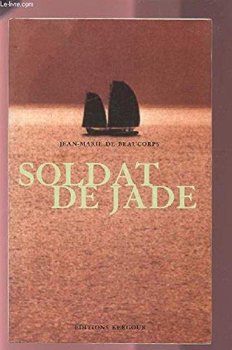Soldat de jade par Jean-Marie de Beaucorps