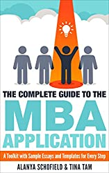 The Complete Guide to the MBA Application: A Toolkit with Sample Essays and Templates for Every Step