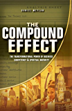 The Compound Effect: The Transformational Power of Business Competency & Spiritual Maturity