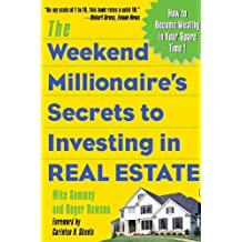 The Weekend Millionaire's Secrets to Investing in Real Estate: How to Become Wealthy in Your Spare Time by Mike Summey (2003-10-06)