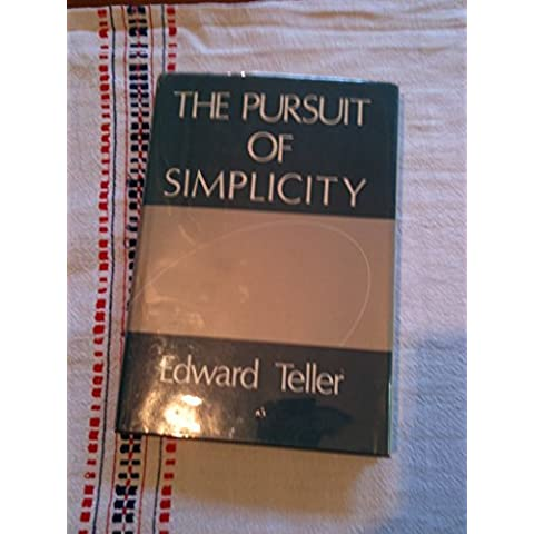The pursuit of simplicity by Edward Teller (1980-08-02)