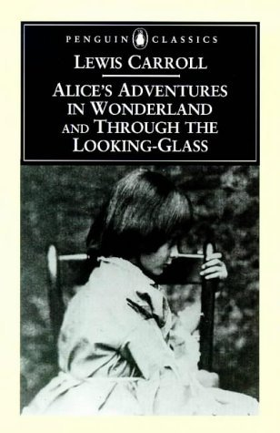 Alice's Adventures in Wonderland & Through the Looking-Glass(And what Alice Found There) & Alice's A: Written by Hugh Haughton, 1998 Edition, (New edition) Publisher: Penguin Classics [Paperback]