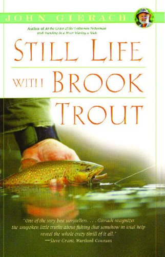 Still Life with Brook Trout (John Gierach's Fly-fishing Library) (English Edition) (Angeln Wader)
