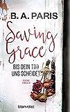 Saving Grace - Bis dein Tod uns scheidet: Psychothriller bei Amazon kaufen